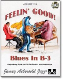 AEBERSOLD VOLUME 120 FEELIN' GOOD BLUES IN B-3 EDIZIONE IN INGLESE (CD INCLUSO) BASI JAZZ